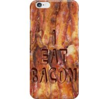 I Eat Bacon iPhone Case/Skin
