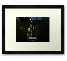 Light Conquers All Framed Print