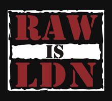 Raw is London!  by WarnerStudio