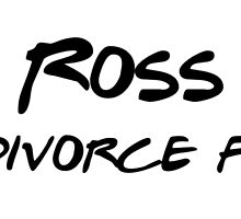 Ross: The Divorce Force! by jaybevan