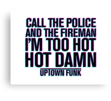 Call The Police And The Fireman Canvas Print