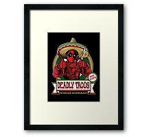 DEADLY TACOS Framed Print