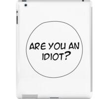 MANGA BUBBLES - ARE YOU AN IDIOT? iPad Case/Skin