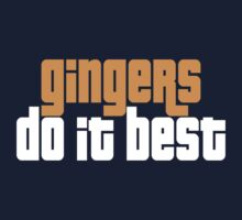Gingers Do It Best by Slogan-It