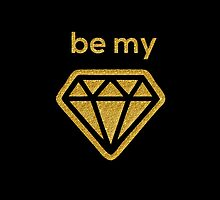 Be My Gold Diamond  by LucciArt