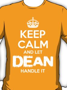Keep Calm and Let Dean  Handle It T-Shirt