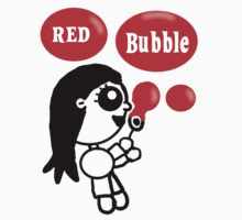 Red Bubble Fun  by Rajee