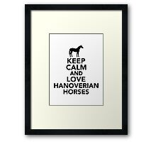 Keep calm and love Hanoverian horses Framed Print