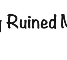 Reality Ruined My Life Sticker