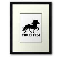 Take it Isi Iceland horse Framed Print