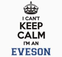 I cant keep calm Im an EVESON by icanting