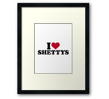 I love Shettys Framed Print