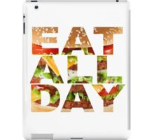 Eat All Day iPad Case/Skin