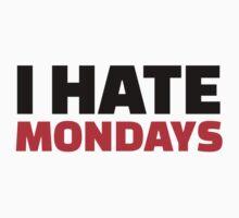 I hate Mondays by Designzz