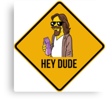 Hey Dude - Funny warning sign Canvas Print