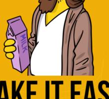 Take it easy Dude! Sticker