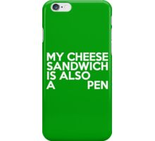 My cheese sandwich is also a pen iPhone Case/Skin