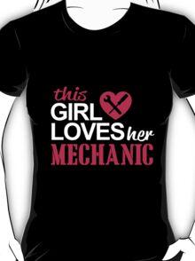 This girl loves her mechanic T-Shirt