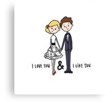 I love you & I like you Canvas Print