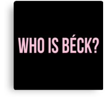 Who is Beck? Canvas Print