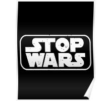 Stop Wars Poster