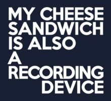 My cheese sandwich is also a recording device Kids Clothes