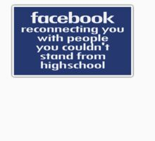 facebook: reconnecting you with people you couldn't stand from highschool by Tania  Donald