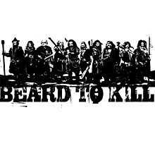 Beard To Kill! Photographic Print