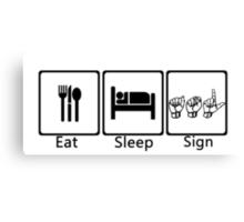 Eat, sleep, sign Canvas Print