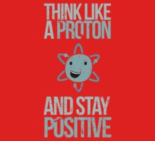 Excuse Me While I Science: Think Like A Proton and Stay Positive Kids Clothes