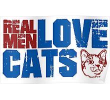 REAL MEN LOVE CATS. Transparent distressed effect. Poster