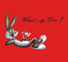 """What's up doc?"" - Bugs Bunny by jackkwhi"