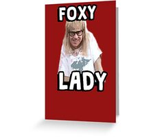 Garth Algar Wayne's World Foxy Lady Greeting Card