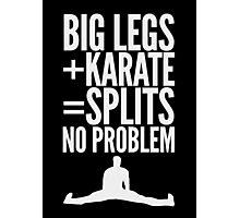 BIG LEGS + KARATE Photographic Print