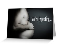 We're Expecting! - Humorous Pregnancy Announcement Greeting Card