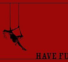 Have Fun by FemLaBru