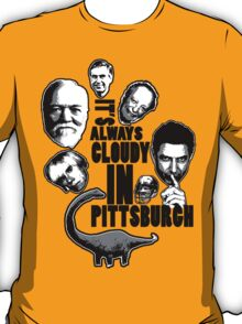 Always Cloudy in Pittsburgh T-Shirt