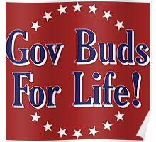 Gov Buds For Life! Poster
