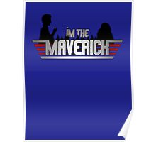 I'm The Maverick Poster