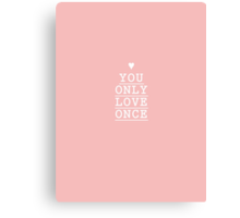 you only love once (yolo) Canvas Print