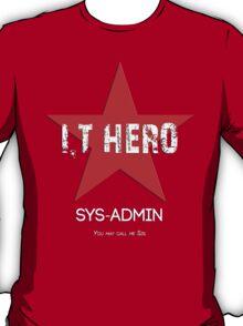 I.T HERO - SYSADMIN.. T-Shirt