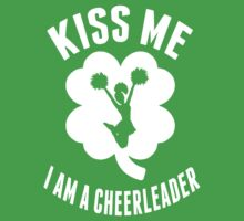 Kiss Me I Am A Cheer Leader - TShirts & Hoodies by awesomearts
