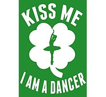 Kiss Me I Am A Dancer - TShirts & Hoodies Photographic Print