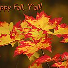 Happy Fall Y&#x27;all by Patricia Montgomery