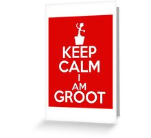 Keep Calm I am Groot Greeting Card