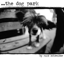 the dog park by mike schreiber