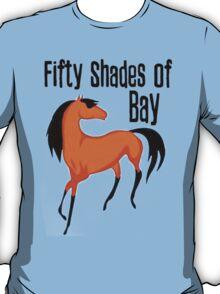 Fifty Shades of Bay - Tshirts & Hoodies T-Shirt