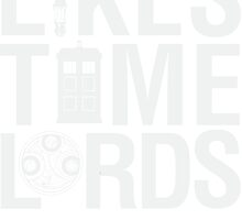 DOCTOR WHO LIKES TIMES LORDS WHITE TEXT by yellowdogtees