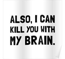 Kill With My Brain Poster