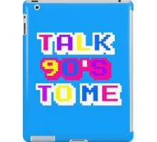 TALK 90'S TO ME  iPad Case/Skin